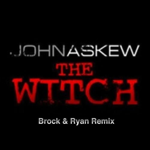 John Askew - The Witch (Brock & Ryan Remix)