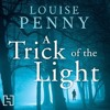 A Trick Of The Light by Louise Penny (Chief Inspector Gamache #7)