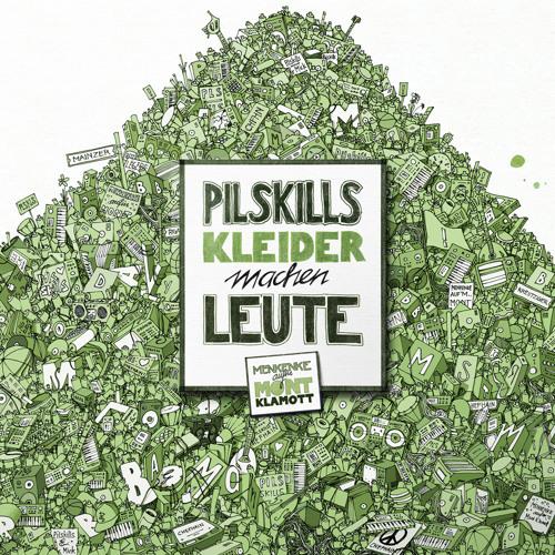 Pilskills - Kleider Machen Leute (Karl Marx Stadt Remix)