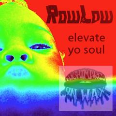 Elevate Yo Soul (prod by Nightmares on Wax)