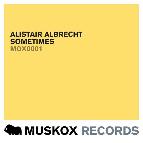 ALISTAIR ALBRECHT - SOMETIMES