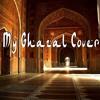 Ab Ke Hum Bichde - Urdu Ghazal cover