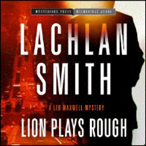 LION PLAYS ROUGH By Lachlan Smith, Read By R.C. Bray