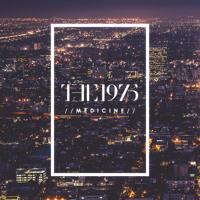 The 1975 - Medicine