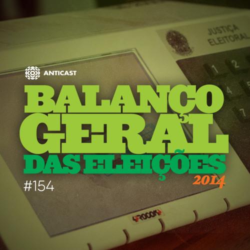 AntiCast 154 – Balanço Geral das Eleições 2014