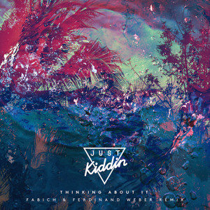 Thinking About It (Fabich & Ferdinand Weber Remix) by Just Kiddin