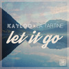 Kayloo ✖ La Tartine - Let It Go