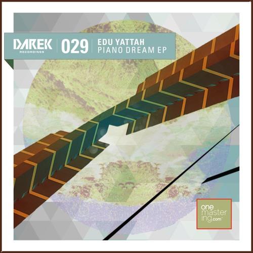 Edu Yattah - Piano Dream EP w/ Lolu Menayed RMX [DRK029]