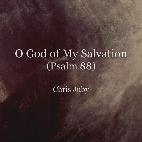 O God of My Salvation (Psalm 88) - demo