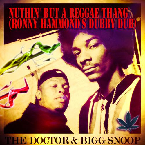 Prof. Dre Ft. Soup Dogg - Nuthin' But A Reggae Thang (Ronny Hammond's Dubby Dub)