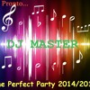 Dj M@$T3R (The Perfect Party 2014-2015