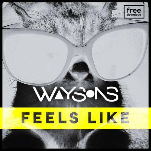 Waysons - Feels Like (Original Mix)