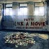 Fetti Picasso - Like A Movie