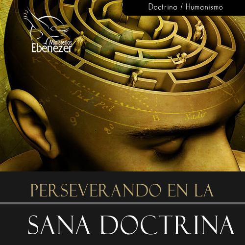 Sana Doctrina y el Humanismo II by Doctrina Virtual | Free Listening