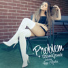 Ariana Grande - Problem Feat. Iggy Azalea (Wayne Club Mix)