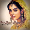 Rani Mehlan Di - Harry Singh Ft. Mani Singh & MJ