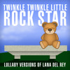 Video Games (lullaby version of Lana Del Rey)