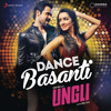 Dance Basanti - Ungli