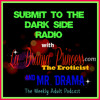 Ep5: She Took Mr. Drama's Manhood, Almost: Submit To The Dark Side Radio