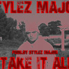 Stylez Major- Take It All (Prod.By Stylez Major) Hot New Hip Hop November 2014