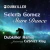 Selena Gomez Stars Dance Dubkiller Remix ft. Ca$hizz Klay