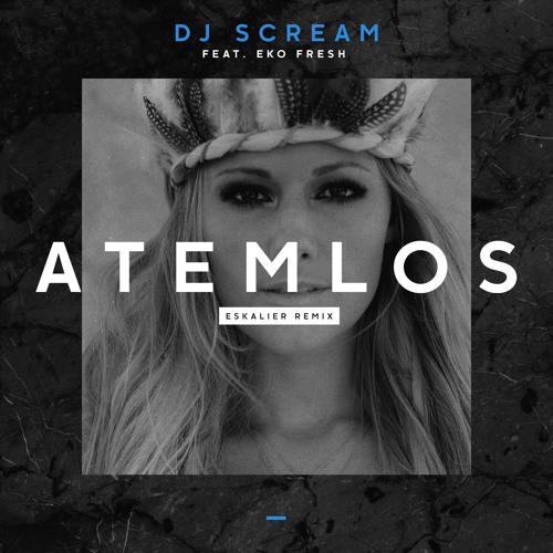 Atemlos - Dj Scream's Eskalier Remix