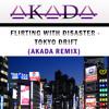 Flirting With Disaster - Toyko Drift (AKADA Remix) [FREE DOWNLOAD]