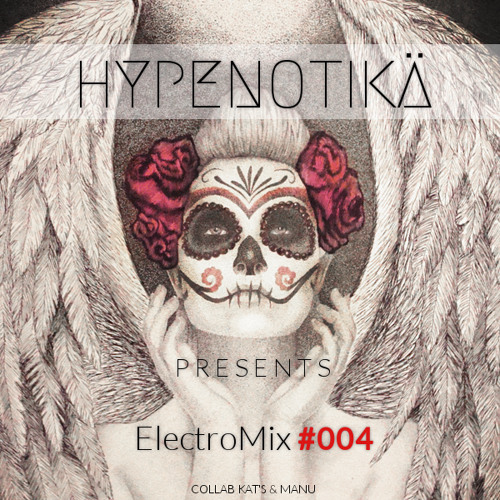ElectroMix #004 - FREE & FULL DOWNLOAD 1 HOUR TO hypenotika.com