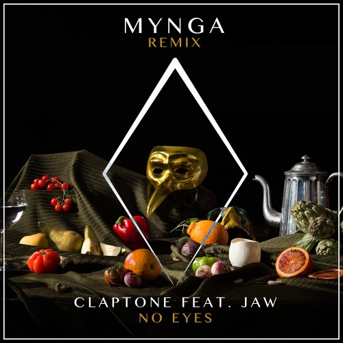 Claptone ft. Jaw ft. Lahos - No Eyes (MYNGA Remix)