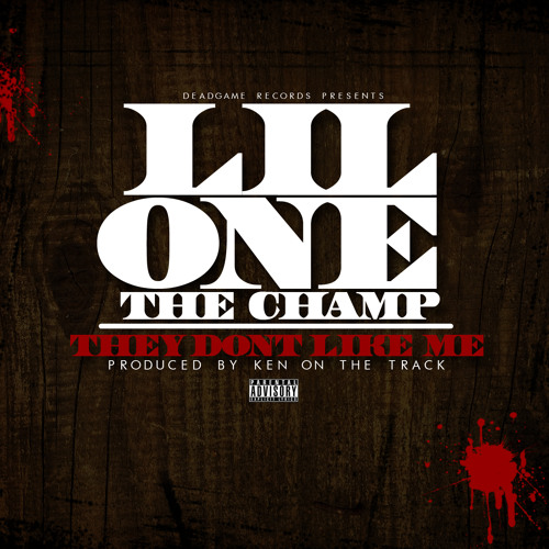 """Lil One The Champ """"They Don't Like Me"""""""