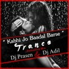 Kabhi Jo Baadal Barse (Seductive Trance Mix) DJ PRASEN & DJ ADIL (DUBAI) 2014