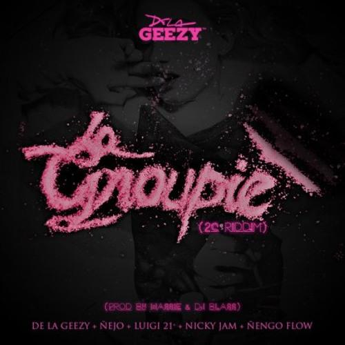 Download La Groupie - De La Ghetto Ft. Nejo, Luigi 21 Plus, Nicky Jam Y Nengo Flow