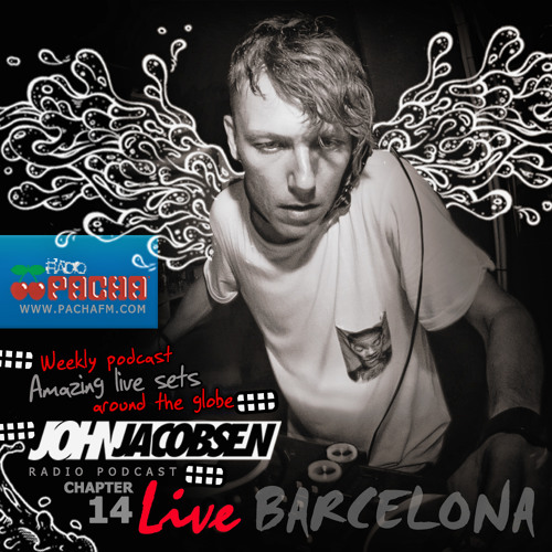 014 podcast john jacobsen live at barcelona house for House music podcast