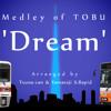Medley of TOBU 'Dream'(東武合作メドレー単品)