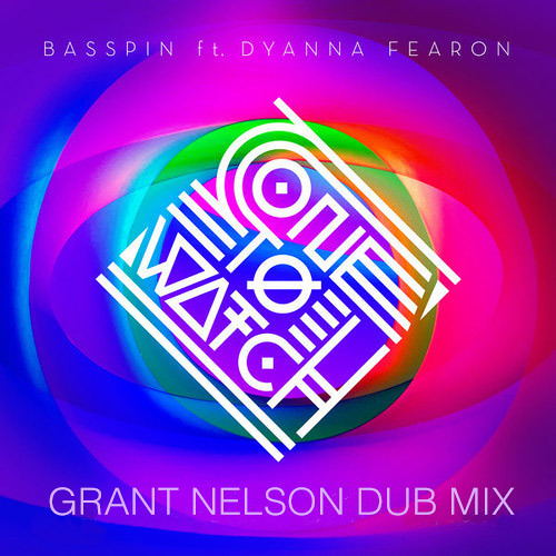 Basspin feat. Dyanna Fearon - One To Watch (Grant Nelson Dub) [OUT NOW]