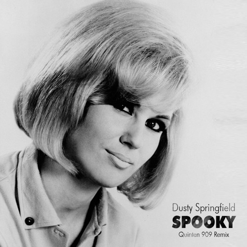 Dusty Springfield - Spooky (Quinten 909 Remix) [OUT NOW!]