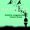South Street Player - Keeps Changing Your Mind (TheDubWave [Who?] Remix)