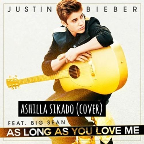 As Long As You Love Me - Ashilla Sikado