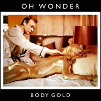 Oh Wonder - Body Gold