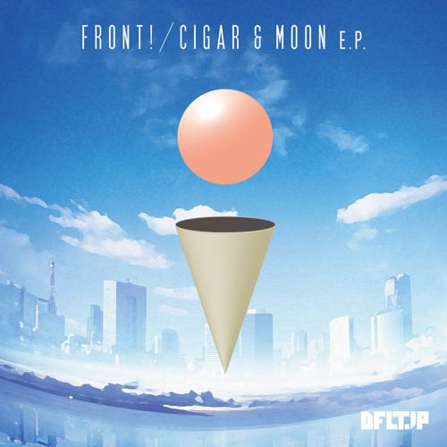 CIGAR & MOON E.P. / FRONT!