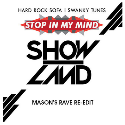 Hard Rock Sofa & Swanky Tunes - Stop In My Mind (Mason's Rave Re-Edit)