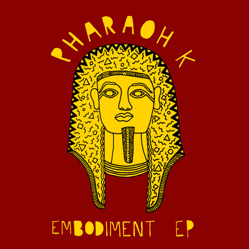 Pharaoh K - Embodiment