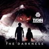 Built By Titan - The Darkness (ft. Srvcina)