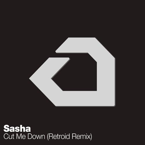 Sasha - Cut Me Down (Retroid Remix) [FREE DOWNLOAD]