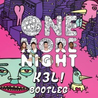 Maroon 5 - One More Night (K3L Bootleg) NEW FULL VERSION **FREE DOWNLOAD**