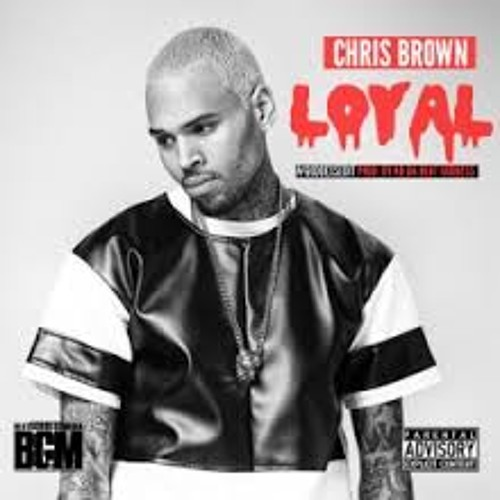 Chris brown feat lil wayne loyal lyrics