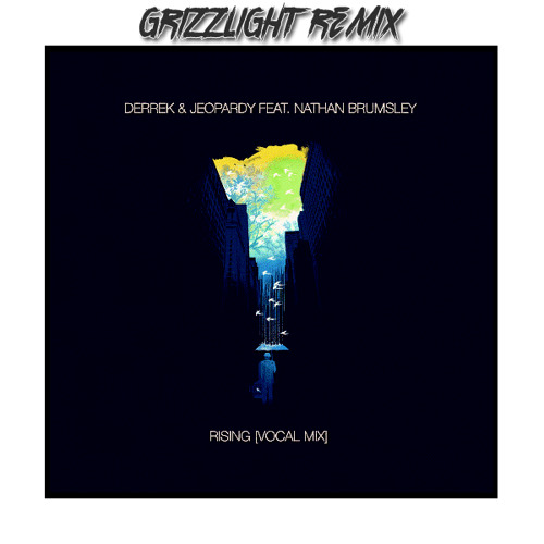 Derrek & Jeopardy Feat. Nathan Brumsley - Rising (Grizzlight Remix)