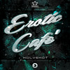 Erotic Café - Holyshot (out now!)