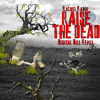Raign/Rachel Rabin - Raise The Dead(Digital Bill Remix)-Free Download