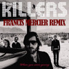 The Killers  When You Were Young (Francis Mercier Remix)